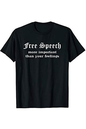 MGs Political Designs Free Speech More Important than Feelings Politics Inspired T-Shirt